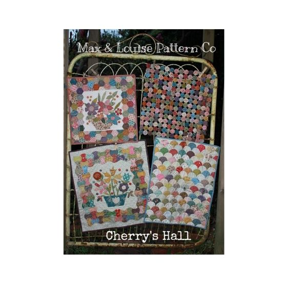 Cherry Hall Quilt Patterns by Max Louise