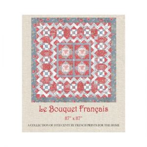 Le Bouquet Francais Quilt Pattern by French General