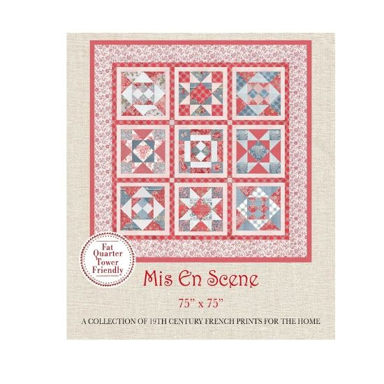 Miss En Scene Quilt Pattern by French General using Le Bouquet Francais fabrics